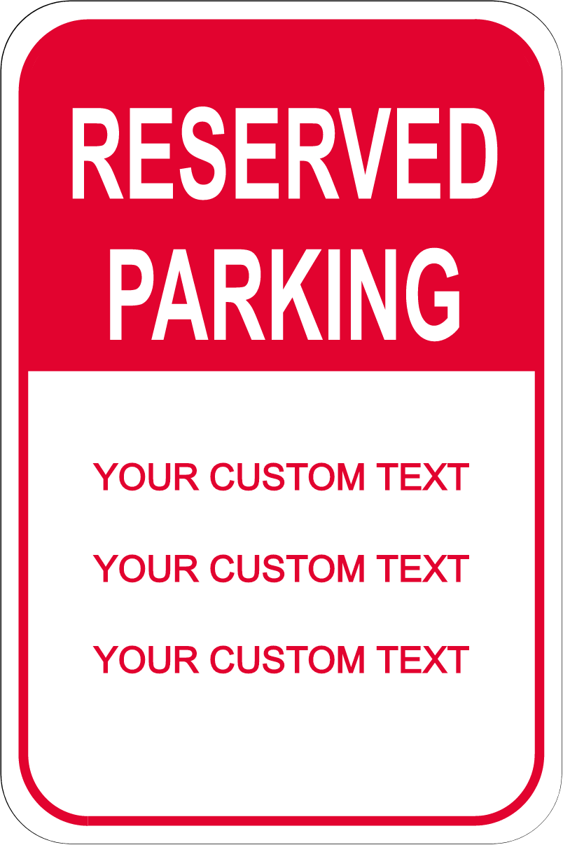 Reserved Parking Custom Text Aluminum Sign - 18