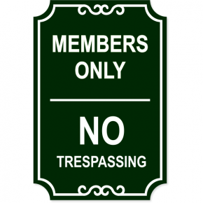 """Members Only No Trespassing Engraved Sign 