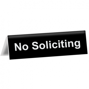 """No Soliciting Tent Sign 