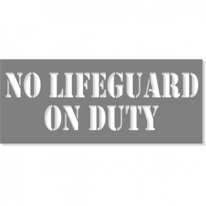 "3"" Letter No Lifegaurd On Duty Stencil 