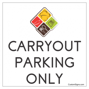 "Carry Out Parking Only With Logo Sign | 8"" x 8"""