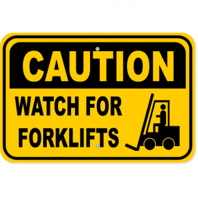 "Caution Watch for Fork Lift Aluminum Sign | 12"" x 18"""