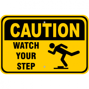"Caution Watch Your Step Aluminum Sign | 12"" x 18"""