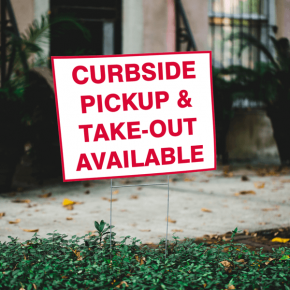 Curbside Pickup and Take Out Available Yard Sign
