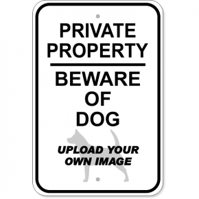 "Custom Dog Private Property Beware Aluminum Sign | 18"" x 12"""