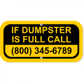 "Dumpster Full Contact Aluminum Sign | 6"" x 12"""