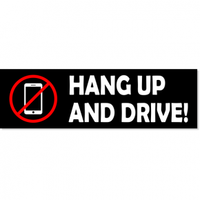"Hang Up And Drive Bumper Sticker | 3"" x 10"""