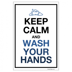 """Keep Calm Hand Washing Full Color Sign 