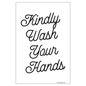 """Kindly Wash Your Hands Hand Washing Full Color Sign 