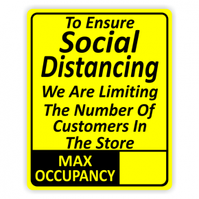To Ensure Social Distancing We are Limiting Occupancy Sign