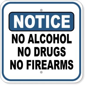 "No Alcohol No Drugs No Firearms Aluminum Sign | 12"" x 12"""
