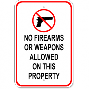 No Firearms or Weapons on Property Aluminum Sign
