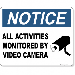 """Notice Activities Monitored Video Camera Full Color Sign 