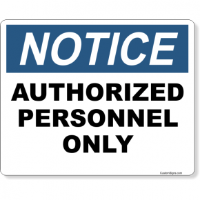 """Notice Authorized Personnel Only Full Color Sign 