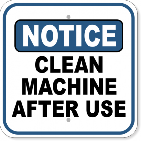 """Notice Clean Machine After Use Aluminum Sign 