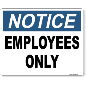 """Notice Emplyees Only Full Color Sign 