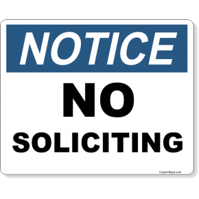 """Notice No Soliciting Full Color Sign 