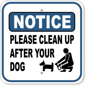 """Notice Please Clean Up After Dog Aluminum Sign 