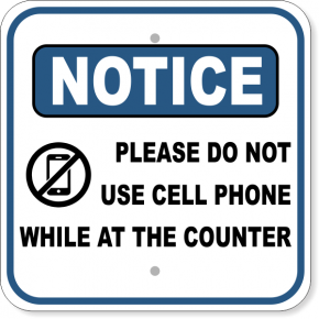 """Notice Please Do Not Use Cell Phone at Counter Aluminum Sign 