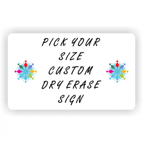 Pick Your Size Dry Erase Sign