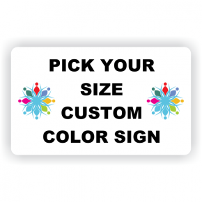 Pick Your Size Custom Horizontal Plastic Color Sign