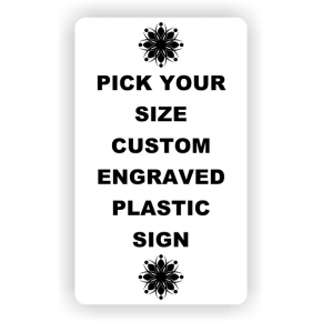 Pick Your Size Custom Vertical Engraved Plastic Sign