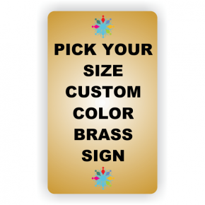 Pick Your Size Custom Vertical Full Color Brass Sign