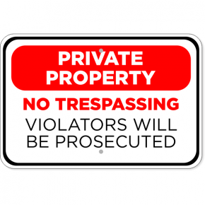 """Prosecuted Private Property Aluminum Sign 