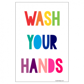 """Rainbow Wash Your Hands Hand Washing Full Color Sign 