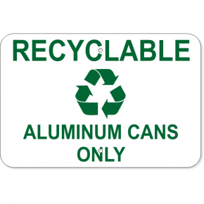 "Recyclable Aluminum Cans Only Aluminum Sign | 12"" x 18"""