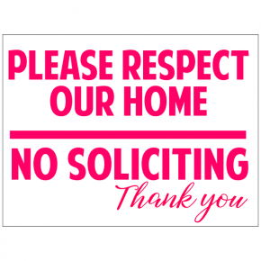 Please Respect Our Home Yard Sign