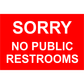 "Sorry No Public Restrooms Sign 4"" x 6"""