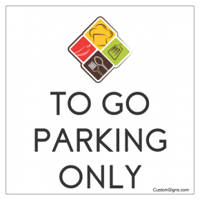"To Go Parking Only With Logo Sign | 8"" x 8"""