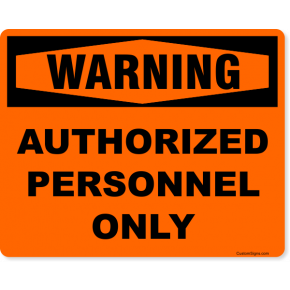 """Warning Authorized Personnel Only Full Color Sign 