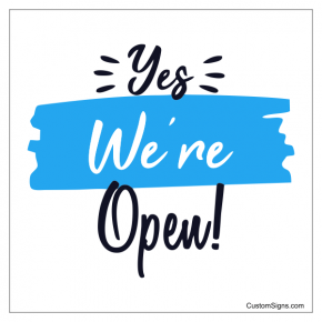 "Yes We're Open Sign | 8"" x 8"""