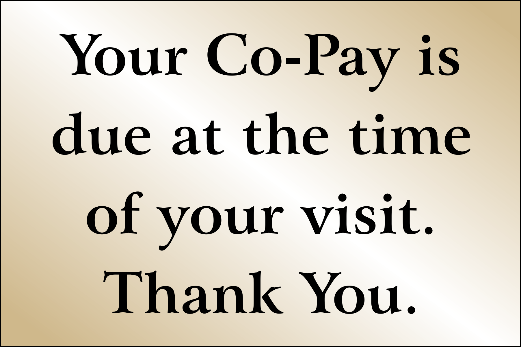 Co-Pay is due at time of Visit - 6