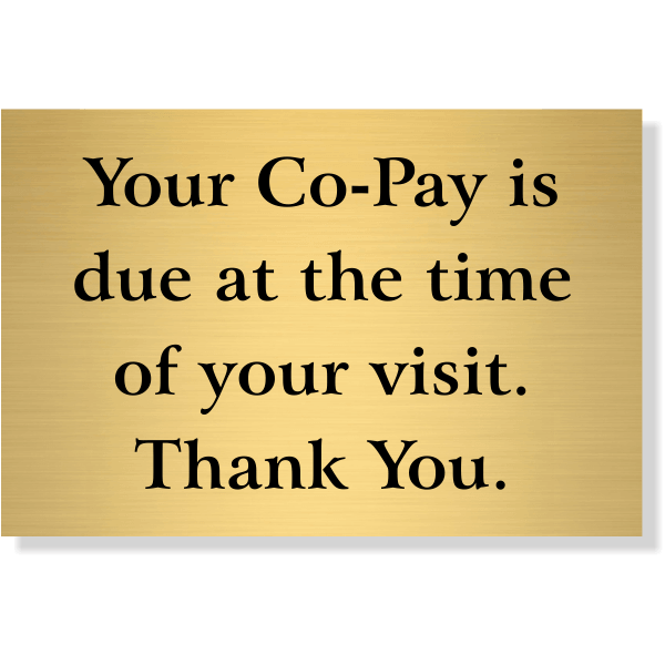 """Co-Pay Is Due At Time Of Visit Engraved Sign 