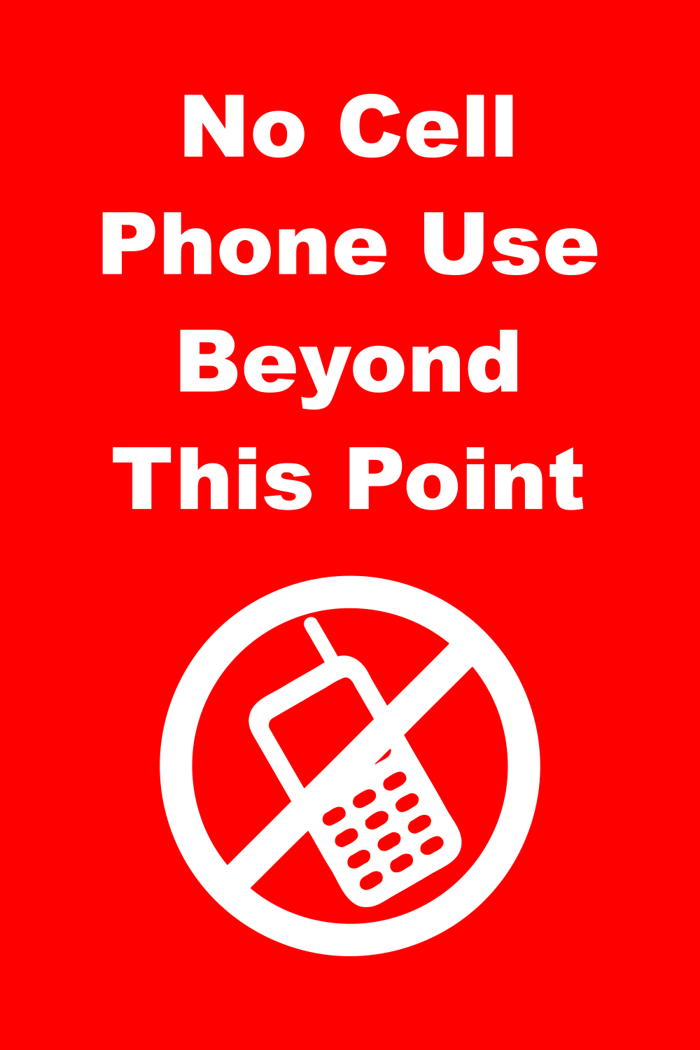 No Cell Phone Use Beyond This Point - 8