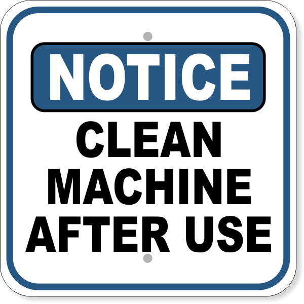 """Notice Clean Machine After Use Aluminum Sign   12"""" x 12"""""""