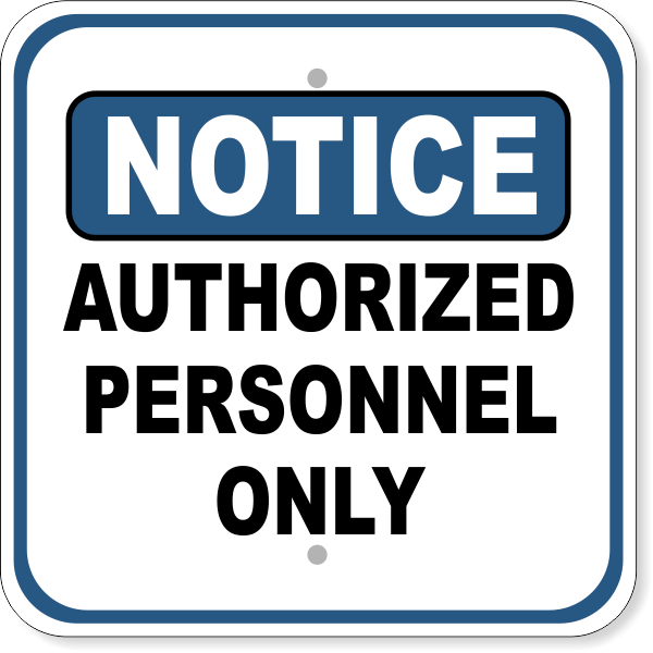 """Notice Authorized Personnel Only Aluminum Sign 