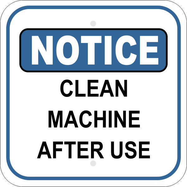 Notice Sign - CLEAN MACHINE AFTER USE