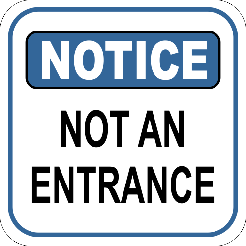 Notice Sign - NOT AN ENTRANCE