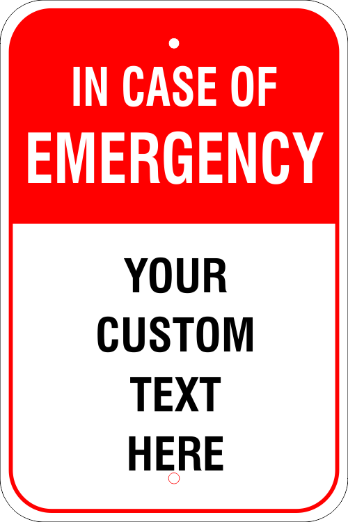 In Case of Emergency Custom Aluminum Sign - 18