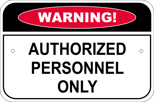 Warning Authorized Personnel Only Aluminum Sign - 12