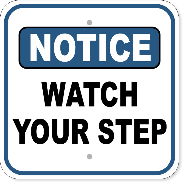 """Watch Your Step Notice Aluminum Sign   12"""" x 12"""""""