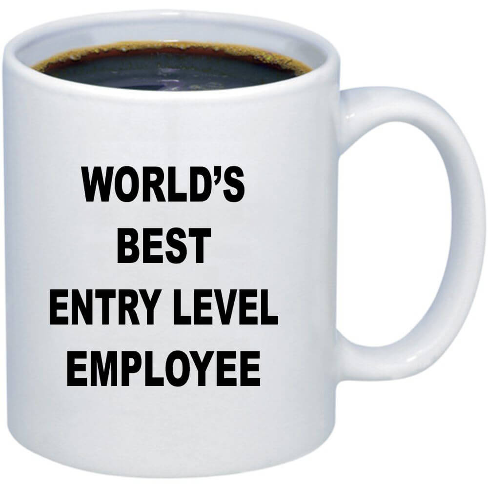 World S Best Entry Level Employee Funny Coffee Mug